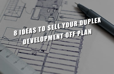 8-Ideas-to-Sell-Your-Duplex-Development-Off-Plan Home